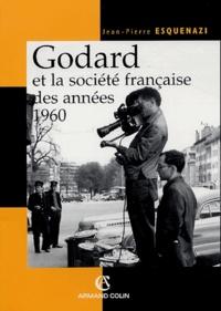 Jean-Pierre Esquenazi - Godard et la société française des années 1960.