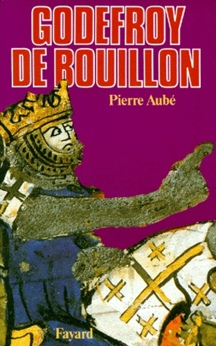 Pierre Aubé - Godefroy de Bouillon.