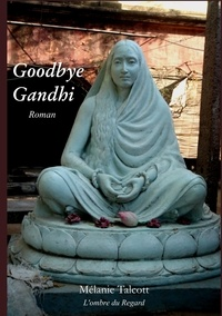 Mélanie Talcott - Goodbye Gandhi.
