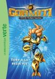 Hachette - Gormiti Tome 8 : Toby à la belle vie.