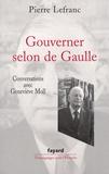Pierre Lefranc et Geneviève Moll - Gouverner selon de Gaulle.