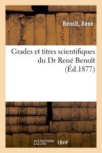 Benoît - Grades et titres scientifiques du Dr René Benoît.