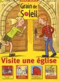 Bayard - Grain de Soleil Hors série : Visite une église.