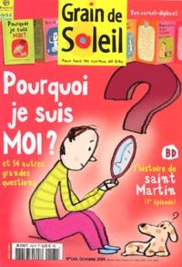 Bayard Presse - Grain de Soleil N° 165, Octobre 2004 : Pourquoi je suis MOI ? - Et 14 autres questions.