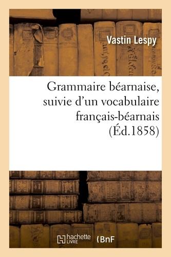 Grammaire béarnaise, suivie d'un vocabulaire français-béarnais