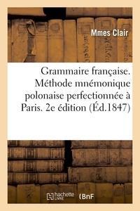 Clair - Grammaire française adoptée pour la propagation de la méthode mnémonique polonaise.