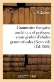 Gallien - Grammaire française analytique et pratique : cours gradué et complet d'études grammaticales.