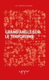 Alain Rodier - Grand angle sur le terrorisme.
