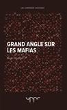 Alain Rodier - Grand angle sur les mafias.