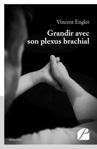 Vincent Engler - Grandir avec son plexus brachial.