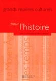 Denis Menjot et  Collectif - Grands repères culturels pour l'histoire.