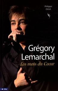 Philippe Olga - Gregory Lemarchal - Les mots du Coeur.