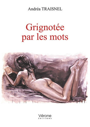 Andrea Traisnel - Grignotée par les mots.