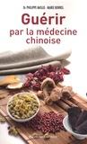 Philippe Maslo - Guérir par la médecine chinoise.