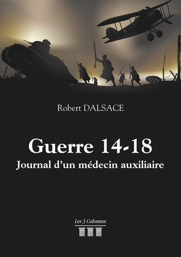 Guerre 14-18. Journal d'un médecin auxiliaire