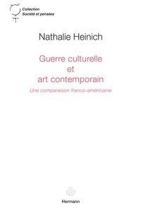 Nathalie Heinich - Guerre culturelle et art contemporain - Une comparaison franco-américaine.