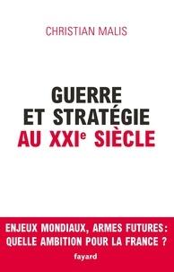 Christian Malis - Guerre et stratégie au XXIe siècle.