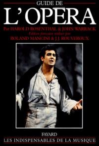 Harold Rosenthal et John Warrack - Guide de l'opéra.