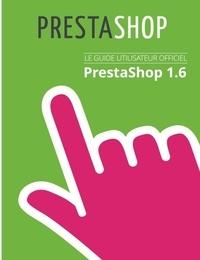 Prestashop - Guide de l'utilisateur PrestaShop 1.6.