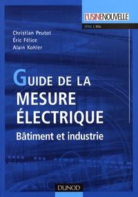 Eric Felice - Guide de la mesure électrique - Bâtiment et industrie.
