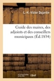 Dujardin - Guide des maires, des adjoints et des conseillers municipaux.