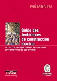 Guide des techniques de construction durable - Fiches pratiques pour choisir des solutions environnementales performantes.pdf