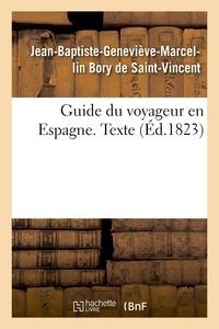 Jean-Baptiste-Geneviève-Marcel Bory de Saint-Vincent - Guide du voyageur en Espagne. Texte.
