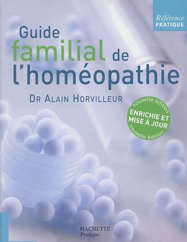 Alain Horvilleur - Référence Pratique Tome : Guide familial de l'homéopathie.
