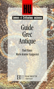 Marie-Jeanne Gaignerot et Paul Faure - Guide grec antique.