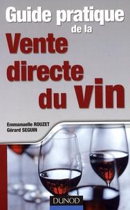 Emmanuelle Rouzet et Gérard Seguin - Guide pratique de la Vente directe du vin.