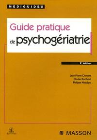 Nicolas Darthout et Jean-Pierre Clément - Guide pratique de psychogériatrie.