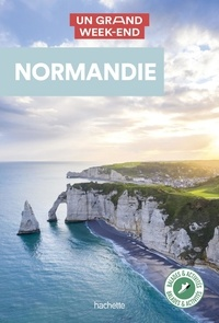 Hachette - Guide Un Grand Week-end Normandie.