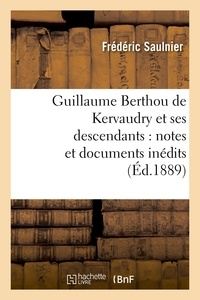 Frédéric Saulnier - Guillaume Berthou de Kervaudry et ses descendants : notes et documents inédits.