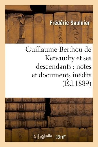 Guillaume Berthou de Kervaudry et ses descendants : notes et documents inédits