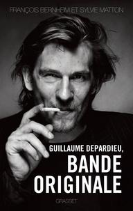 François Bernheim et Sylvie Matton - Guillaume Depardieu, bande originale.