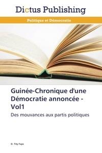 Oumar Faye - Guinée - Volume 1, Chronique d'une démocratie annoncée.