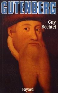 Guy Bechtel - Gutenberg et l'invention de l'imprimerie - Une enquête.