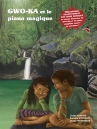 Barbara Sitcharn - Gwo-ka et le piano magique - Avec 1 ebook.