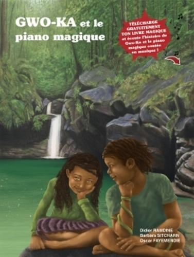 Gwo-ka et le piano magique. Avec 1 ebook