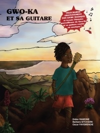 Barbara Sitcharn et Didier Ramdine - Gwo-ka et sa guitare - Avec 1 ebook.