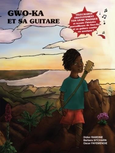 Gwo-ka et sa guitare. Avec 1 ebook
