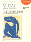 Fabrice Midal - Habiter mon corps - Guide de méditation. 3 CD audio