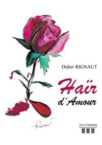Didier Rignaut - Haïr d'amour.