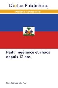 Pierre Rodrigue Saint Paul - Haïti - Ingérence et chaos depuis 12 ans.