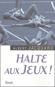 Albert Jacquard - Halte aux Jeux !.