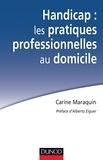 Carine Maraquin - Handicap : les pratiques professionnelles au domicile.