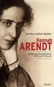 Michelle-Irène Brudny - Hannah Arendt - Essai de biographie intellectuelle.