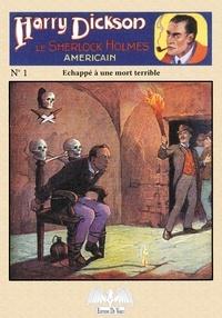 De Varly Editions - Harry Dickson Tome 1 : Echappe à une mort terrible.