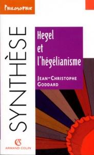Jean-Christophe Goddard - Hegel et l'hégélianisme.