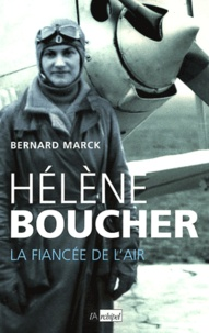 Bernard Marck - Hélène Boucher - La fiancée de l'air.